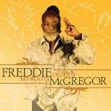 True To My Roots Lyrics Freddie Mcgregor