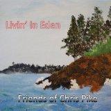 Livin' in Eden Lyrics Friends Of Chris Pike