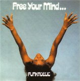 Free Your Mind And Your Ass Will Follow Lyrics George Clinton And The Funkadelics