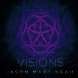 Contrasts and Visions Lyrics Jason Martineau