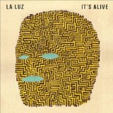 It's Alive Lyrics La Luz