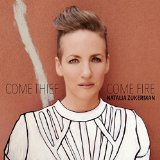 Come Thief, Come Fire Lyrics Natalia Zukerman
