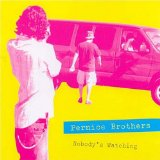 Nobody's Watching/Nobody's Listening Lyrics Pernice Brothers