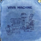 Viva Machine Lyrics Viva Machine