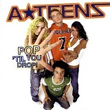 Pop 'til You Drop! Lyrics A* Teens