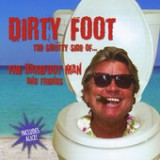 Dirty Foot Lyrics Barefoot Man