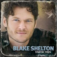 Startin' Fires Lyrics Blake Shelton