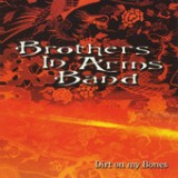 Dirt On My Bones Lyrics Brothers In Arms Band