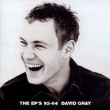 The EP's 92-94 Lyrics David Gray