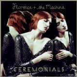 Ceremonials Lyrics Florence & The Machine