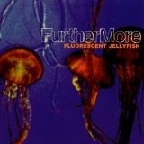 Fluorescent Jellyfish Lyrics Furthermore