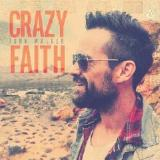 Crazy Faith Lyrics John Waller