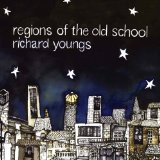 Regions of the Old School Lyrics Richard Youngs