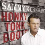 Honky Tonk Boots Lyrics Sammy Kershaw
