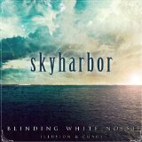 Blinding White Noise Lyrics Skyharbor