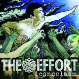 Iconoclasm Lyrics The Effort