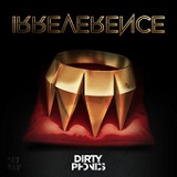 Irreverence Lyrics Dirtyphonics