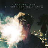 If Your Man Only Knew (Single) Lyrics Erik Hassle