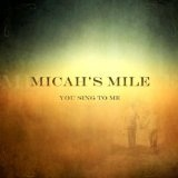 You Sing To Me (Single) Lyrics Micah's Mile