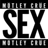 Sex (Single) Lyrics Motley Crue