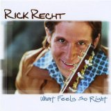 What Feels So Right Lyrics Rick Recht