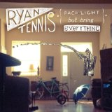 Pack Light But Bring Everything Lyrics Ryan Tennis