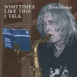 Sometimes Like This I Talk Lyrics Steve Mackay