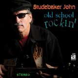 Old School Rockin' Lyrics Studebaker John