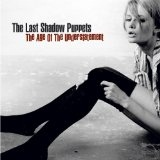 The Age Of The Understatement Lyrics The Last Shadow Puppets