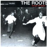 Things Fall Apart Lyrics The Roots