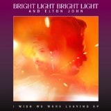 I Wish We Were Leaving Lyrics Bright Light Bright Light