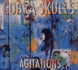 Agitations Lyrics Cobra Skulls