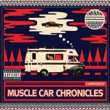 Muscle Car Chronicles Lyrics Curren$y