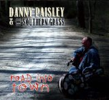 Road Into Town Lyrics Danny Paisley & The Southern Grass