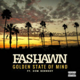 Golden State of Mind (Single) Lyrics Fashawn
