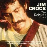 The Definitive Croce Lyrics Jim Croce