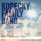 Kids Raising Kids Lyrics Kopecky Family Band