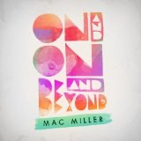 On And On And Beyond Lyrics Mac Miller