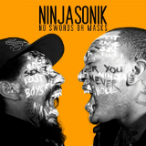 No Swords or Masks Lyrics Ninjasonik