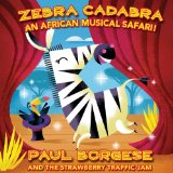 Zebra Cadabra Lyrics Paul Borgese and the Strawberry Traffic Jam