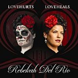 Love Hurts Love Heals Lyrics Rebekah Del Rio
