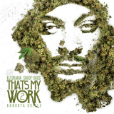 That's My Work 2 (Mixtape) Lyrics Snoop Dogg