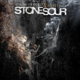 House of Gold & Bones - Part 2 Lyrics Stone Sour