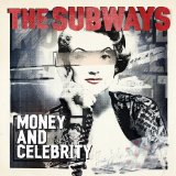 Money & Celebrity Lyrics The Subways