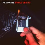 Strike Gently Lyrics The Virgins