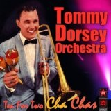 Tea For Two Cha Chas Lyrics Tommy Dorsey Orch. And Warren Covington
