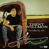 Broken In Lyrics Trent Willmon