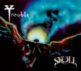 The Skull Lyrics Trouble