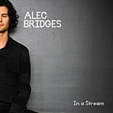 In a Stream Lyrics Alec Bridges