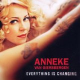 Everything Is Changing Lyrics Anneke Van Giersbergen